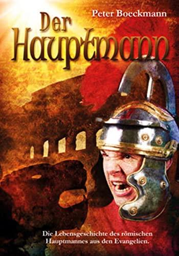 9783850285063: Der Hauptmann: Die Lebensgeschichte des römischen Hauptmannes aus den Evangelien