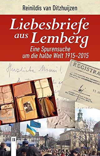 9783850287074: Liebesbriefe aus Lemberg: Eine Spurensuche um die halbe Welt 1915-2015