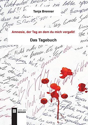 9783850287579: Amnesie, der Tag an dem du mich vergaßt: Das Tagebuch