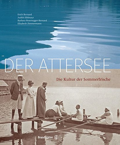 Der Attersee: Erich Bernard