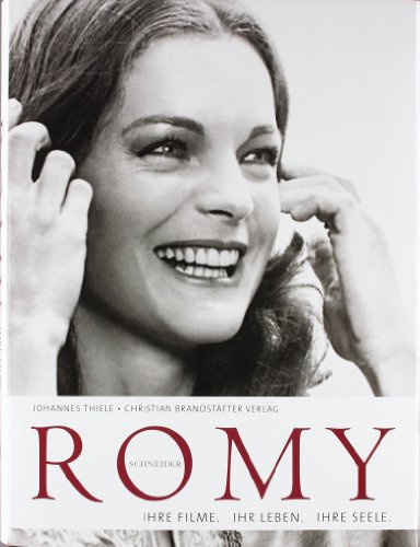 9783850330442: Romy Schneider: Ihre Filme. Ihr Leben. Ihre Seele