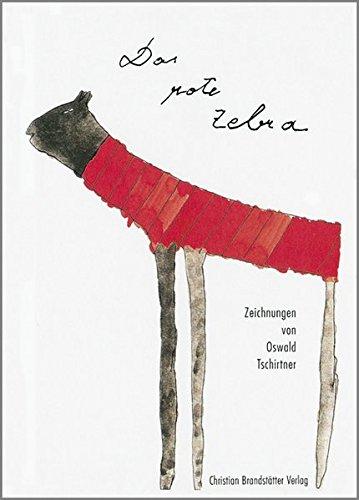 Das rote Zebra [Gebundene Ausgabe] von Oswald: Oswald Tschirtner Johann