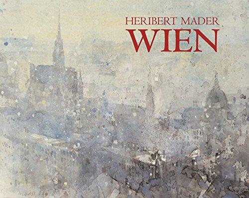Wien [Gebundene Ausgabe] von Heribert Mader: Heribert Mader