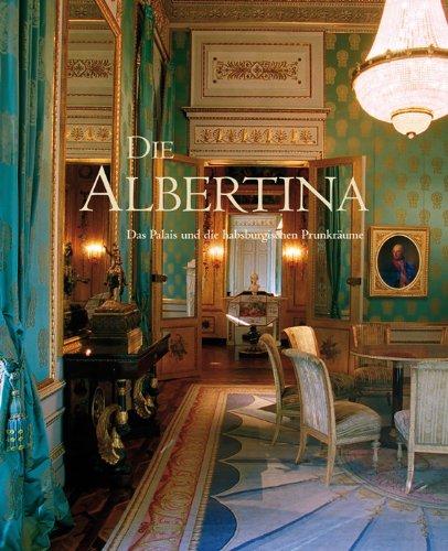 9783850332156: Die Albertina: Das Palais und die habsburgischen Prunkräume