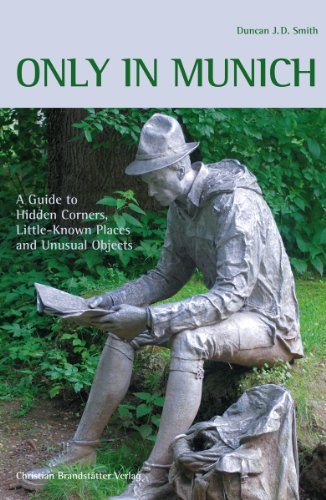 9783850332347: Only in Munich: Guide to Hidden Corners, Little-Known Places & Unusual Objects