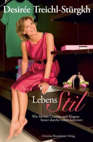 9783850332408: Lebensstil: Wie Sie mit Charme und Eleganz besser durchs Leben kommen