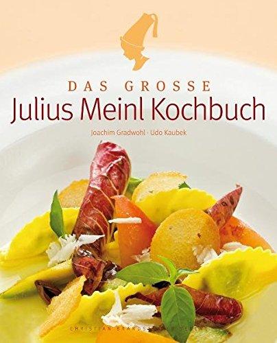 Das große Julius Meinl Kochbuch: Ausgabe Österreich: Joachim Gradwohl und