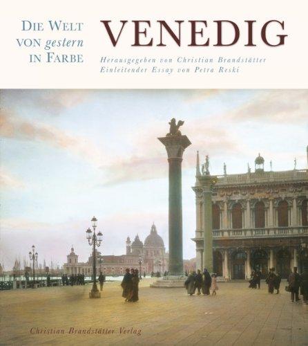 Die Welt von gestern in Farbe: Venedig: oA Christian Brandstätter