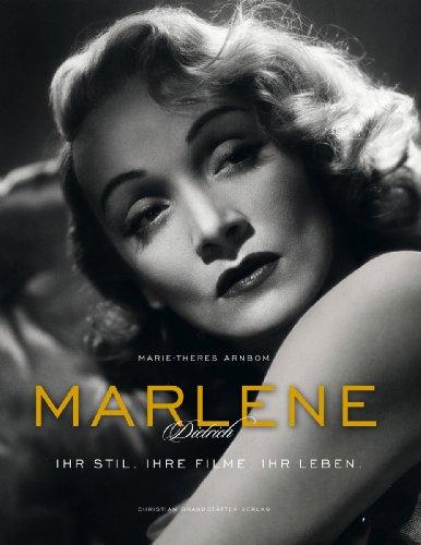 Marlene Dietrich - Ihr Stil. Ihre Filme. Ihr Leben - Arnbom, Marie-Theres