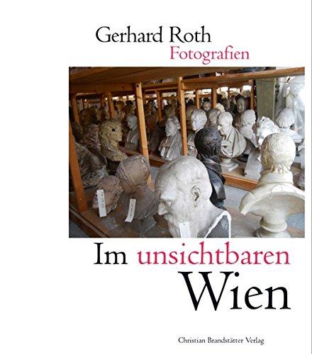 Im unsichtbaren Wien: Gerhard Roth