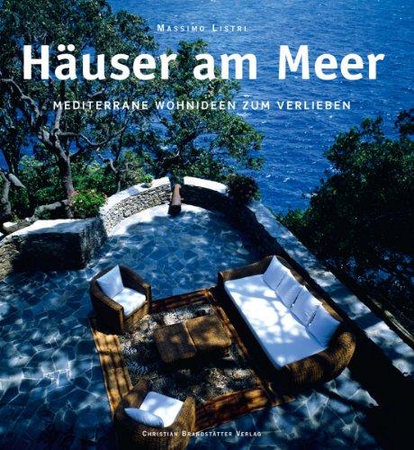 9783850333191: Häuser am Meer: Mediterrane Wohnideen zum Verlieben