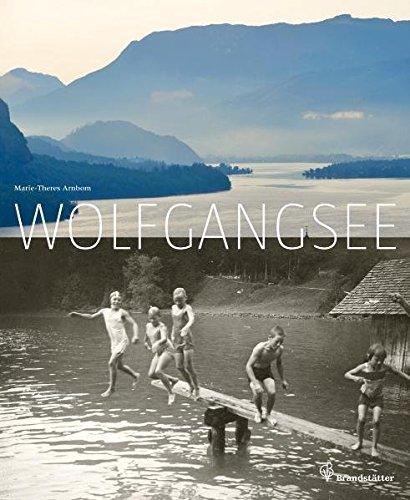 Der Wolfgangsee: Marie-Theres Arnbom