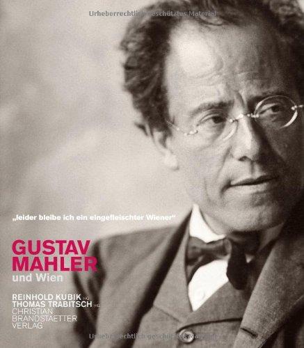 """Gustav Mahler und Wien - """"Leider bin: Thomas Trabitsch (Hrsg.)"""
