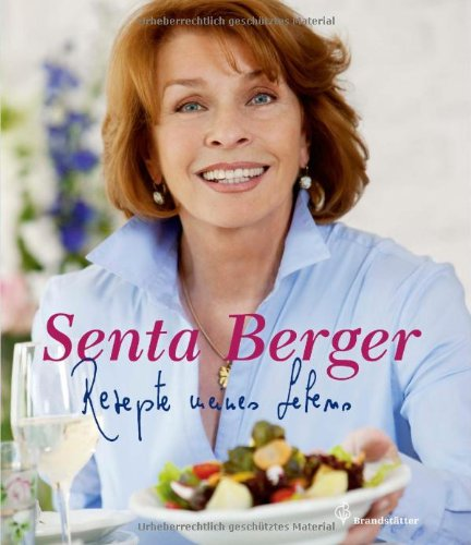 Rezepte meines Lebens - Senta Berger