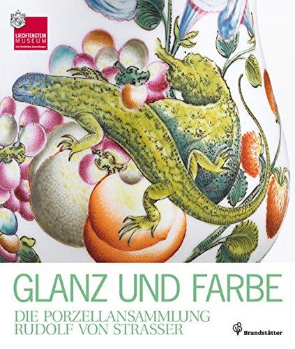 9783850333931: Glanz und Farbe - Die Porzellansammlung Rudolf von Strasser