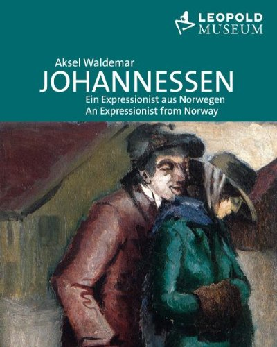 Aksel Waldemar Johannessen - Ein Expressionist aus: Leopold Museum
