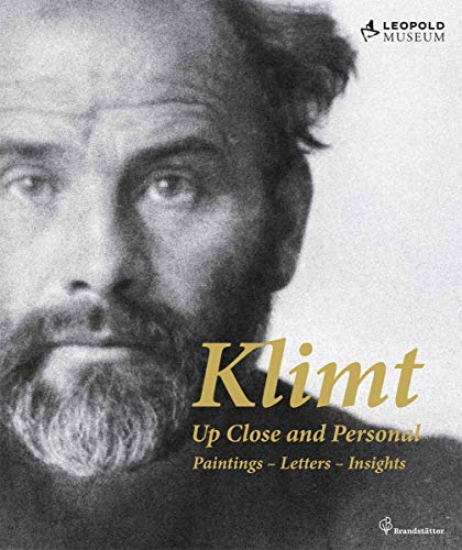 9783850336291: Klimt: Up Close and Personal: Paintings - Letters - Insights