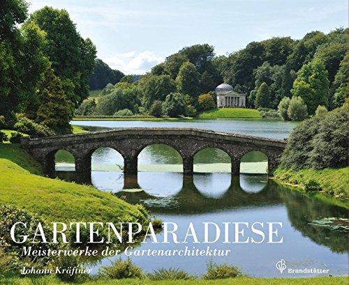 Gartenparadiese: Johann Kr�ftner
