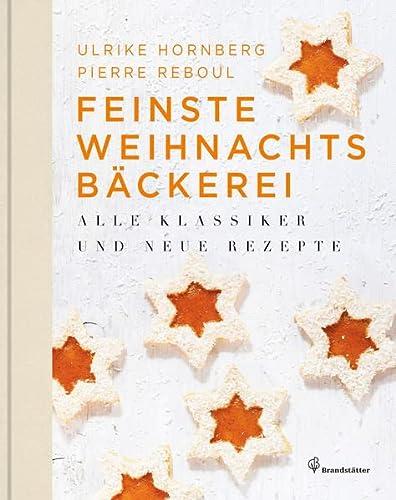 9783850337496: Feinste Weihnachtsbäckerei - Alle Klassiker und neue Rezepte
