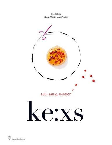 9783850337694: Ke:xs: Süß, salzig, köstlich