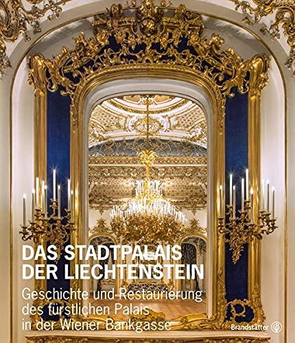 9783850337793: Das Stadtpalais Liechtenstein: Geschichte und Restaurierung des fürstlichen Palais in der Wiener Bankgasse: Barock, Neurokoko, Biedermeier