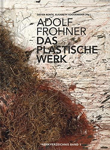 Adolf Frohner. Das plastische Werk: Dieter Ronte