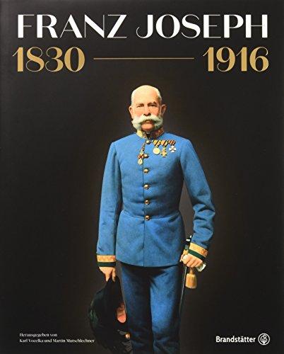 Franz Joseph 1830-1916: Schloß Schönbrunn Kultur- und BetriebsgesmbH
