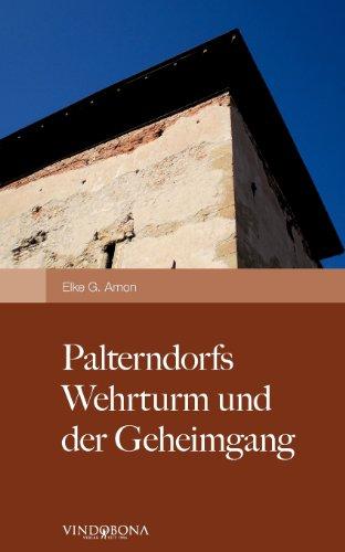9783850402767: Palterndorfs Wehrturm und der Geheimgang