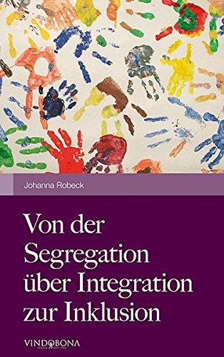 Von Der Segregation Ber Integration Zur Inklusion: Johanna Robeck