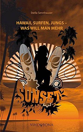 9783850404341: Sunset: Hawaii, Surfen, Jungs - was will man mehr