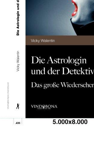 9783850407298: Die Astrologin und der Detektiv: Das große Wiedersehen