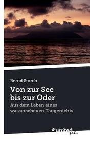 9783850407335: Von zur See bis zur Oder: Aus dem Leben eines wasserscheuen Taugenichts (German Edition)