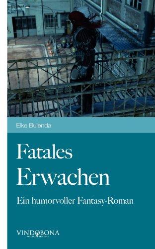 9783850407922: Fatales Erwachen: Ein humorvoller Fantasy-Roman (German Edition)