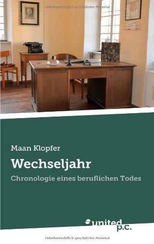 9783850408301: Wechseljahr: Chronologie eines beruflichen Todes (German Edition)