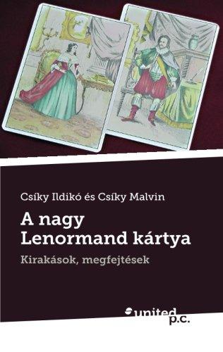 9783850408639: A Nagy Lenormand Kártya: Kirakások, Megfejtések (Hungarian Edition)