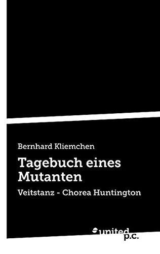 9783850408776: Tagebuch Eines Mutanten: Veitstanz - Chorea Huntington (German Edition)