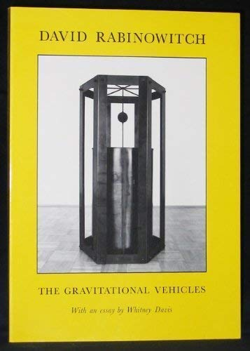 The Gravitational Vehicles. With an essay by: David Rabinowitch.