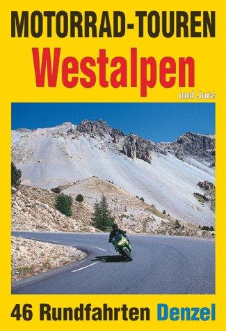 9783850477628: Motorrad-Touren Westalpen und Jura.