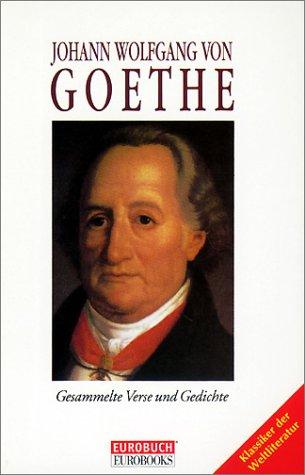 Gesammelte Gedichte : Lieder - Balladen -: Goethe, Johann Wolfgang