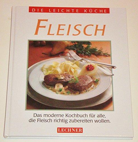 9783850494519: Fleisch (Die Leichte Küche) - Zvab: 3850494519