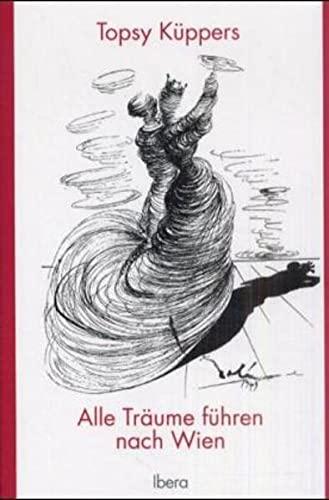 9783850521055: Alle Träume führen nach Wien: Ein Tatsachenroman