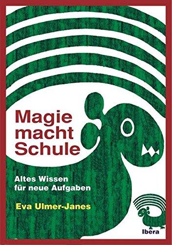 9783850521451: Ulmer-Janes, E: Magie macht Schule
