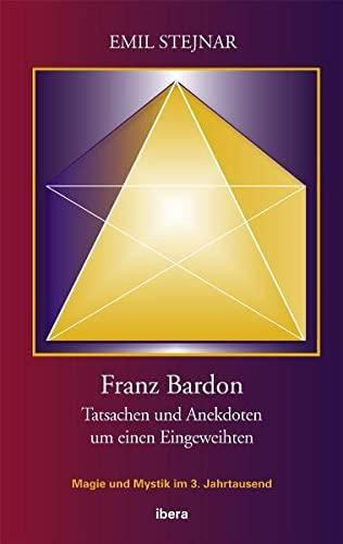 Franz Bardon: Tatsachen und Anekdoten um einen: Emil Stejnar