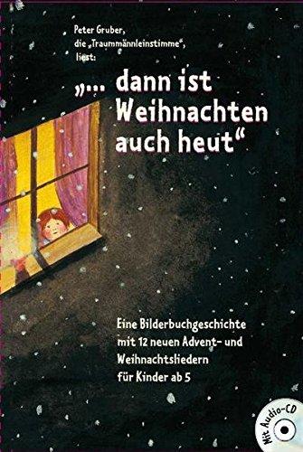 """9783850522953: """"... Dann ist Weihnachten auch heut"""": Peter Gruber, die """"Traummännleinstimme"""", liest: ..."""