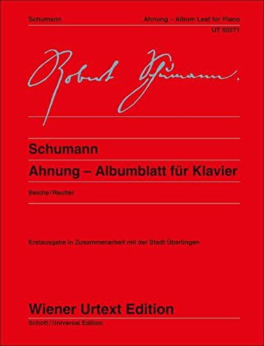 Ahnung, Album Leaf for Piano (English and German Edition): Robert Schumann