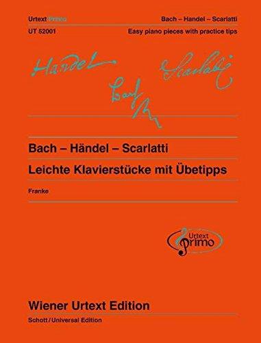 9783850557375: Bach - Händel - Scarlatti: Leichte Klavierstücke mit Übetipps - Ausgabe mit deutschem und englischem Kommentar. Band 1. Klavier (Wiener Urtext Primo) - 9783850557375
