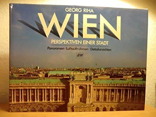 9783850580311: Wien, Perspektiven einer Stadt: Panoramen, Luftaufnahmen, Detailansichten (German Edition)
