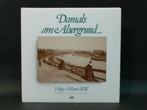 Damals am Alsergrund.: Wolf, Helga Maria