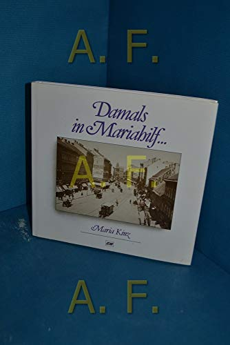 Damals in Mariahilf.: Kinz Maria