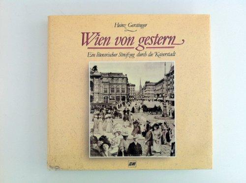 9783850580731: Wien von gestern: Ein literarischer Streifzug durch die Kaiserstadt